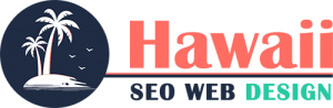 Hawaii Seo Web Design